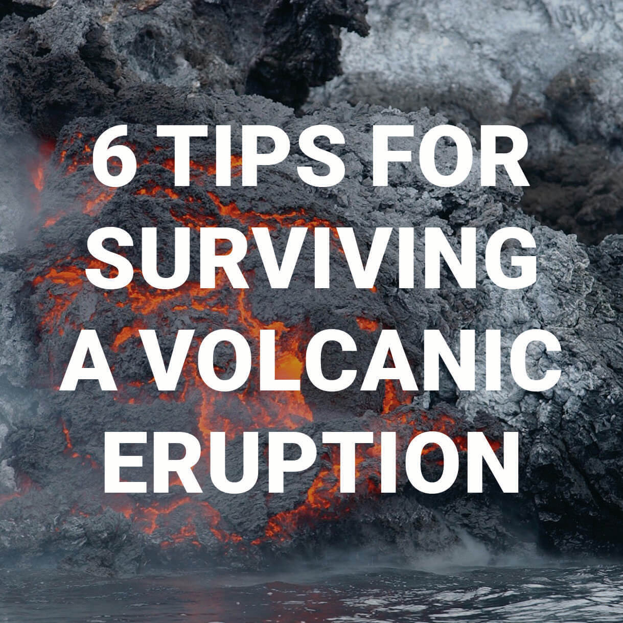 6 Tips For Surviving A Volcanic Eruption